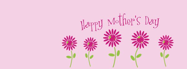 Happy Mothers Day FB Timeline Cover Photos